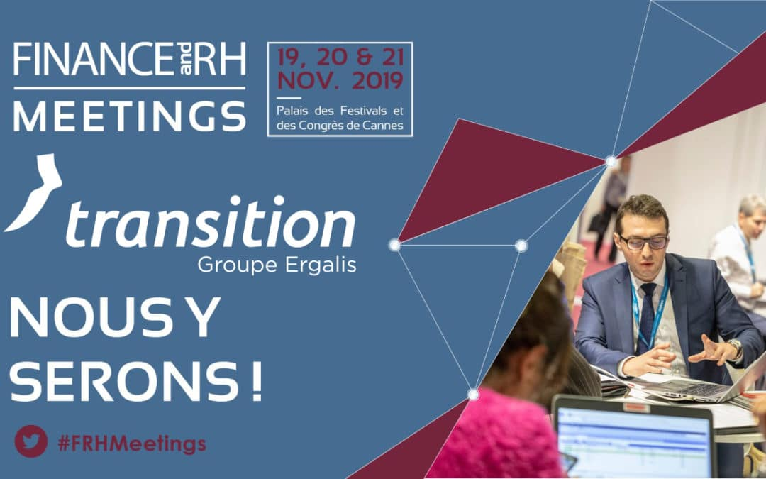 Retrouvez Transition au FINANCE AND RH MEETINGS 2019